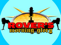 RMG-TV - Rover's Morning Glory