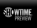 Showtime Preview