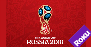 How to watch the 2018 FIFA World Cup on Roku