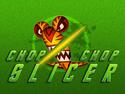 Chop Chop Slicer