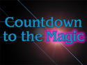 Countdown to the Magic