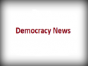 Democracy News