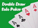 Double Draw Solo Poker