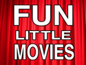 Fun Little Movies