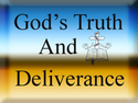 God's Truth And Deliverance