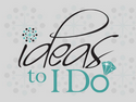 Ideas to I Do