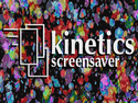 Kinetics Screensaver