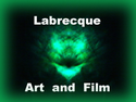 Labrecque Art and Film