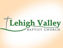 Lehigh Valley Baptist Church