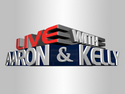 LIVE with Aaron & Kelly