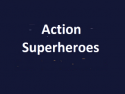 Action SuperHeroes