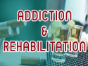 Addiction and Rehabilitation