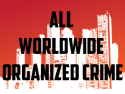 All Worldwide Organized Crime