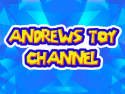 Andrews Toy Channel