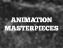 Animation Masterpieces