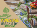 Awesome Urban & DIY Gardening