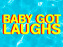 Baby Got Laughs