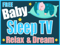 Baby Sleep Relax Dream TV