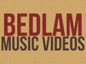 BEDLAM Music Videos