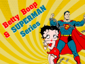 Betty Boop and Superman Series