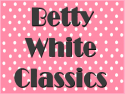 Betty White Classics
