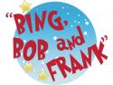 Bing, Bob and Frank