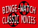 Binge Watch Classic Movies