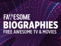 Biographies by Fawesome on Roku
