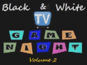 Black & White TV Game Night V2