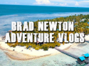 Brad Newton Adventure Vlogs