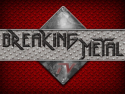 Breaking Metal
