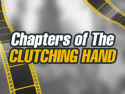 Chapters of The Clutching Hand