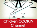 Chicken COOKIN Channel