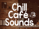Chill Cafe Sounds