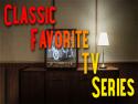 Classic Favorite TV Series