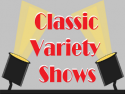 Classic Variety Shows
