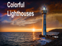 Colorful Lighthouses