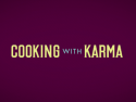 Cooking With Karma