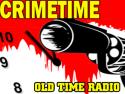 CRIMETIME Old Time Radio
