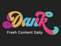 Dank - Fresh Content Daily