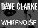 Dave Clarke's WHITENOISE