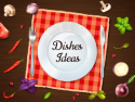 Dishes Ideas