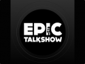 Epic Talkshow