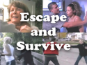 Escape and Survive