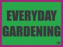 Everyday Gardening