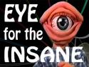Eye for the Insane