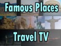 Famous Places Travel TV