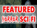 Featured Horror and Sci-Fi
