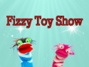 Fizzy Toy Show