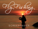 Fly Fishing Screensaver